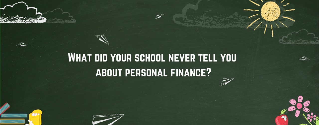 What did your school never tell you about personal finance?